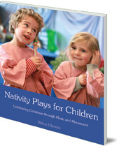 Wilma Ellersiek; Translated by Kundry Willwerth - Nativity Plays for Children: Celebrating Christmas through Movement and Music