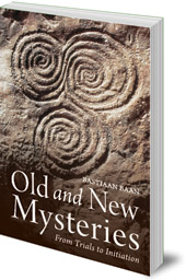 Bastiaan Baan; Translated by Matthew Dexter - Old and New Mysteries: From Trials to Initiation