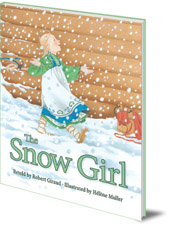 Robert Giraud; Illustrated by Hélène Muller - The Snow Girl