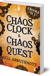 Gill Arbuthnott - Chaos Clock & Chaos Quest: 2 Books in 1