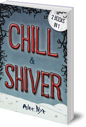 Alex Nye - Chill & Shiver: 2 Books in 1