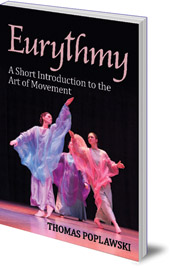 Thomas Poplawski - Eurythmy: A Short Introduction to the Art of Movement