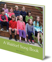 Edited by Brien Masters - A Waldorf Song Book