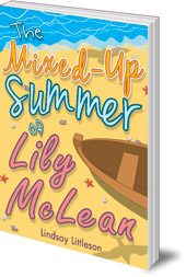 Lindsay Littleson - The Mixed-Up Summer of Lily McLean