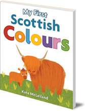 Illustrated by Kate McLelland - My First Scottish Colours
