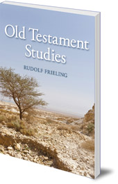 Rudolf Frieling; Translated by Rudolf & Margaret Koehler - Old Testament Studies