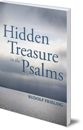 Rudolf Frieling; Translated by Mabel Cotterell and Alfred Heidenreich - Hidden Treasure in the Psalms