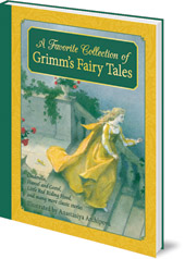 Jacob & Wilhelm Grimm; Illustrated by Anastasiya Archipova - A Favourite Collection of Grimm's Fairy Tales: Cinderella, Little Red Riding Hood, Snow White and the Seven Dwarfs and many more classic stories