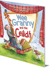 Elizabeth McKay; Illustrated by Maria Bogade - Wee Granny and the Ceilidh