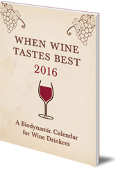Matthias Thun - When Wine Tastes Best: A Biodynamic Calendar for Wine Drinkers: 2016