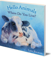 Illustrated by Loes Botman - Hello Animals, Where Do You Live?