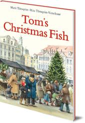 Rita Törnqvist-Verschuur; Illustrated by Marit Törnqvist - Tom's Christmas Fish