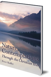 Peter Skaller - Nature Contemplations Through the Christian Year