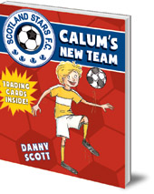 Danny Scott; Illustrated by Alice A. Morentorn - Calum's New Team