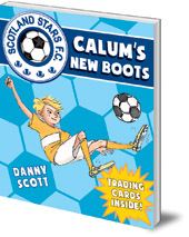 Danny Scott; Illustrated by Alice A. Morentorn - Calum's New Boots