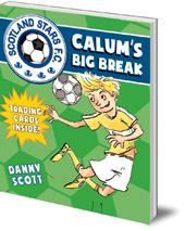Danny Scott; Illustrated by Alice A. Morentorn - Calum's Big Break