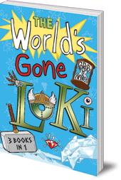 Robert J. Harris - The World's Gone Loki Trilogy: The Day the World Went Loki, Thor is Locked in my Garage, and Odin Blew up my TV!