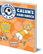 Danny Scott; Illustrated by Alice A. Morentorn - Calum's Hard Knock