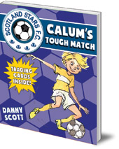 Danny Scott; Illustrated by Alice A. Morentorn - Calum's Tough Match