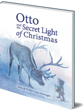 Nora Surojegin; Illustrated by Pirkko-Liisa Surojegin; Translated by Jill Timbers - Otto and the Secret Light of Christmas