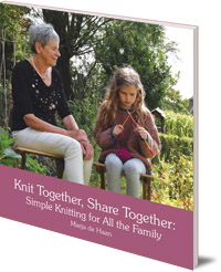 Marja de Haan; Translated by Barbara Mees - Knit Together, Share Together: Simple Knitting for All the Family