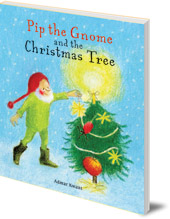 Admar Kwant - Pip the Gnome and the Christmas Tree