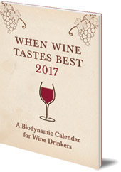 Matthias Thun - When Wine Tastes Best: A Biodynamic Calendar for Wine Drinkers: 2017