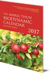 Matthias Thun - The Maria Thun Biodynamic Calendar: 2017