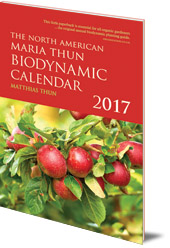 Matthias Thun - The North American Maria Thun Biodynamic Calendar: 2017