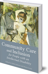 Edited by Robin Jackson and Maria Lyons - Community Care and Inclusion for People with an Intellectual Disability