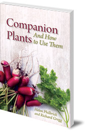 Helen Philbrick and Richard B. Gregg; Introduction by Herbert H. Koepf - Companion Plants and How to Use Them