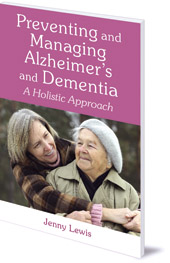 Jenny Lewis - Preventing and Managing Alzheimer's and Dementia: A Holistic Approach