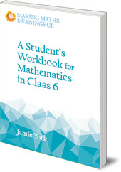 Jamie York - A Student's Workbook for Mathematics in Class 6: A Classroom 10-Pack with Teacher's Answer Booklet