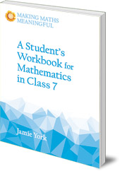 Jamie York - A Student's Workbook for Mathematics in Class 7: A Classroom 10-Pack with Teacher's Answer Booklet