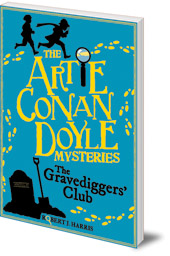 Robert J. Harris - Artie Conan Doyle and the Gravediggers' Club