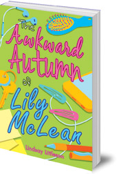 Lindsay Littleson - The Awkward Autumn of Lily McLean