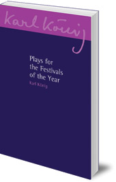 Karl König - Plays for the Festivals of the Year