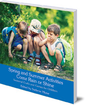 Edited by Stefanie Pfister; Translated by Anna Cardwell - Spring and Summer Activities Come Rain or Shine: Seasonal Crafts and Games for Children