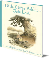 Ulf Nilsson; Illustrated by Eva Eriksson; Translated by Susan Beard - Little Sister Rabbit Gets Lost