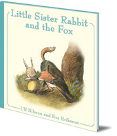 Ulf Nilsson; Illustrated by Eva Eriksson; Translated by Susan Beard - Little Sister Rabbit and the Fox