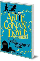 Robert J. Harris - Artie Conan Doyle and the Gravediggers' Club