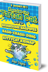 Alan Dapré; Illustrated by Yuliya Somina - Porridge the Tartan Cat Books 1 to 3: Brawsome Bagpipes, Bash-Crash-Ding and Kittycat Kidnap