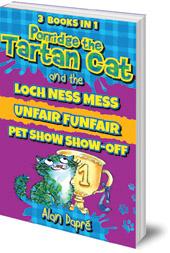 Alan Dapré; Illustrated by Yuliya Somina - Porridge the Tartan Cat Books 4 to 6: Loch Ness Mess, Unfair Funfair, Pet Show Show-Off