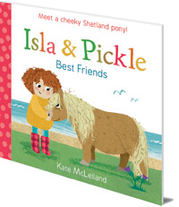 Kate McLelland - Isla and Pickle: Best Friends