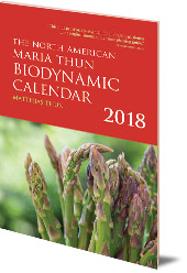Matthias Thun - The North American Maria Thun Biodynamic Calendar: 2018