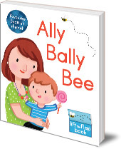 Illustrated by Kathryn Selbert - Ally Bally Bee: A lift-the-flap book