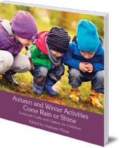 Edited by Stefanie Pfister; Translated by Anna Cardwell - Autumn and Winter Activities Come Rain or Shine: Seasonal Crafts and Games for Children