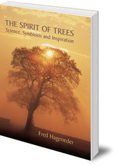 Fred Hageneder - The Spirit of Trees: Science, Symbiosis and Inspiration