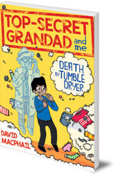 David MacPhail; Illustrated by Laura Aviñó - Top-Secret Grandad and Me: Death by Tumble Dryer