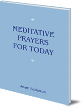 Adam Bittleston - Meditative Prayers for Today